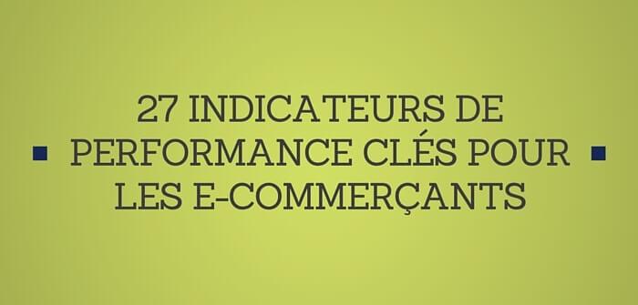 27 indicateurs de performance clés pour les e-commerçants