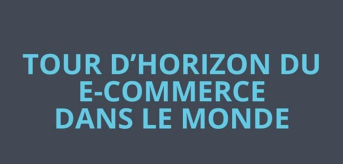 Tour d'horizon du e-commerce dans le monde par Pierre-Antoine Levesque