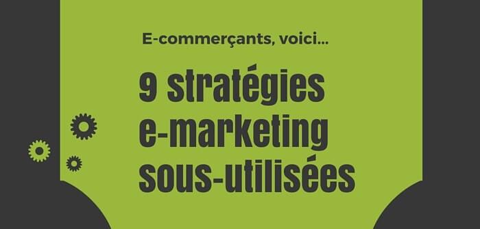 9 stratégies e-marketing sous-utilisées pour promouvoir votre site e-commerce
