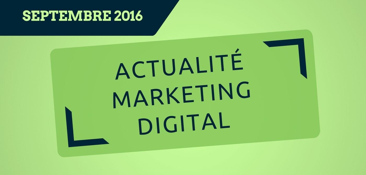 L'actualité du marketing digital du mois de septembre 2016 - Pierre-Antoine Levesque