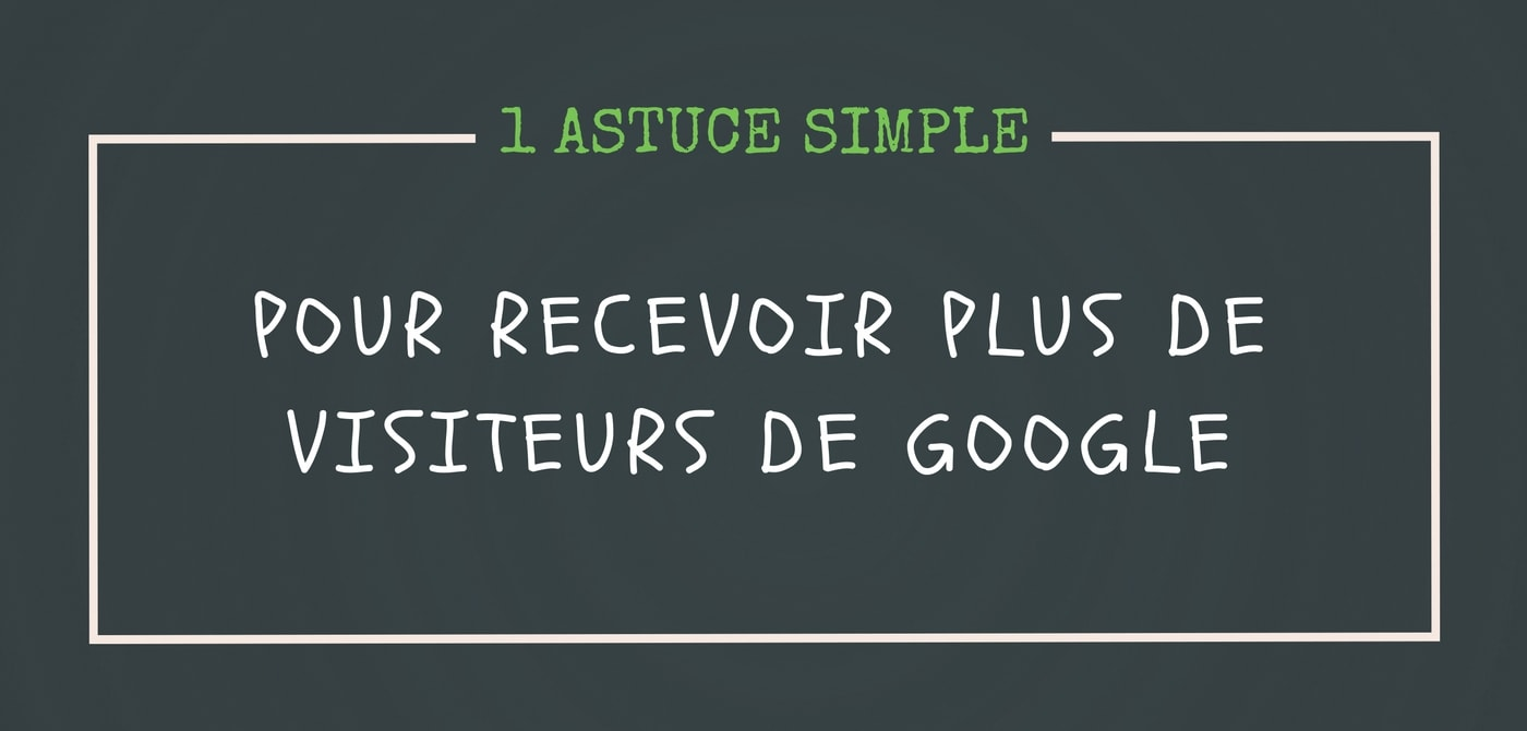 comment augmenter ctr google par Pierre-Antoine Levesque